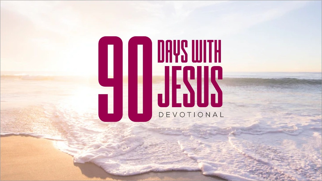 90 DAYS WITH JESUS SEASON 2 DAY 90